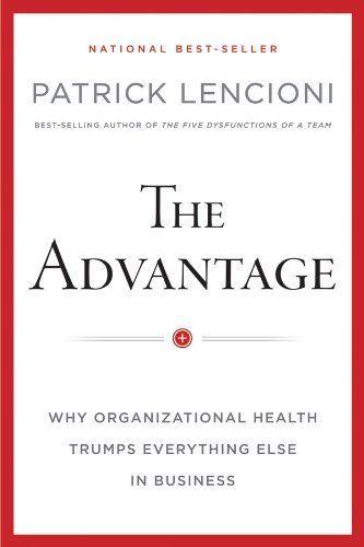 The Advantage: Why Organizational Health Trumps Everything Else In Business (J-B Lencioni Series) by Patrick M. Lencioni, http://www.amazon.com/dp/B006ORWT3Y/ref=cm_sw_r_pi_dp_Fbs7tb12BPR0W