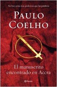 El manuscrito encontrado en Accra - Paulo Coelho. En mi wishlist.¡¡¡Pronto seras mío!!!