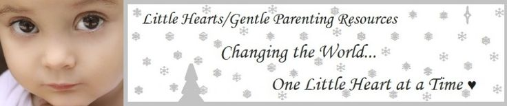» 12 Steps to Gentle Parenting~Resolutions for the New Year Little Hearts/Gentle Parenting Resources