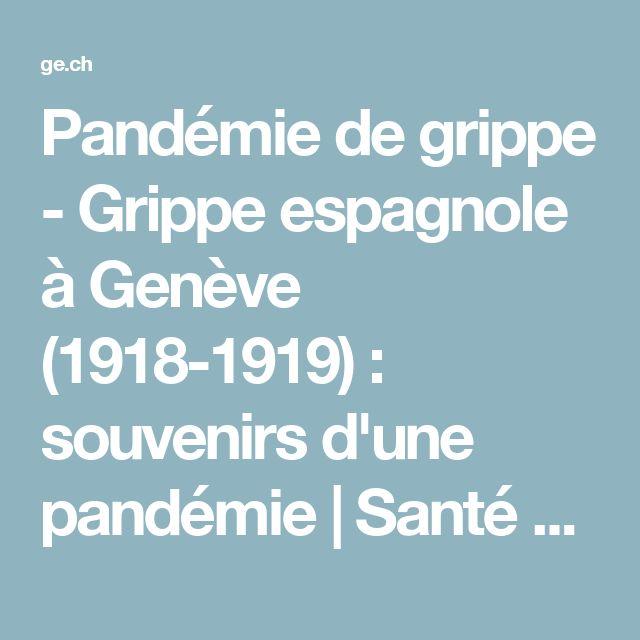 Pandémie de grippe - Grippe espagnole à Genève (1918-1919) : souvenirs d'une pandémie | Santé - République et canton de Genève (Suisse) - ge.ch