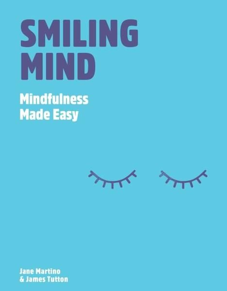 Smiling Mind : Mindfulness Made Easy - Jane Martino
