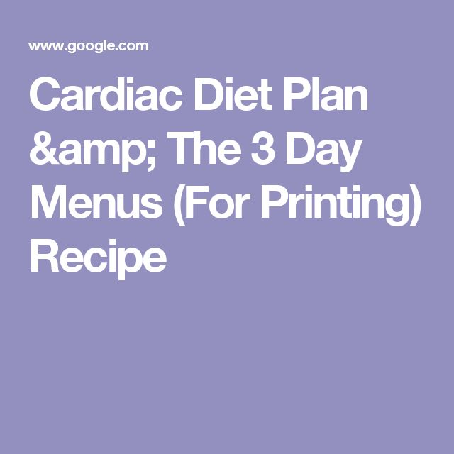 Cardiac Diet Plan & The 3 Day Menus (For Printing) Recipe