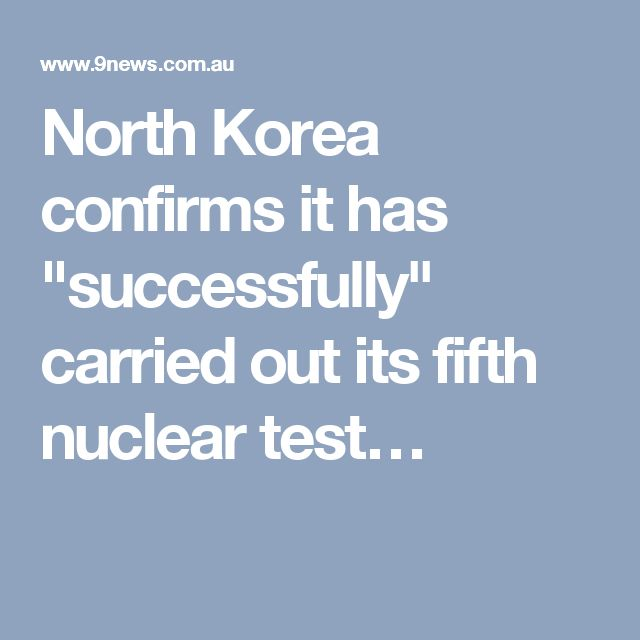 "North Korea confirms it has ""successfully"" carried out its fifth nuclear test…"