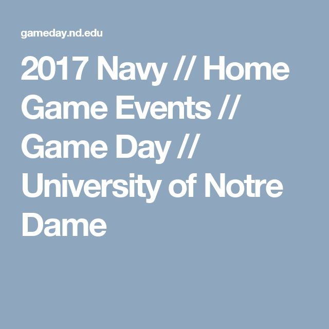 2017 Navy // Home Game Events // Game Day // University of Notre Dame