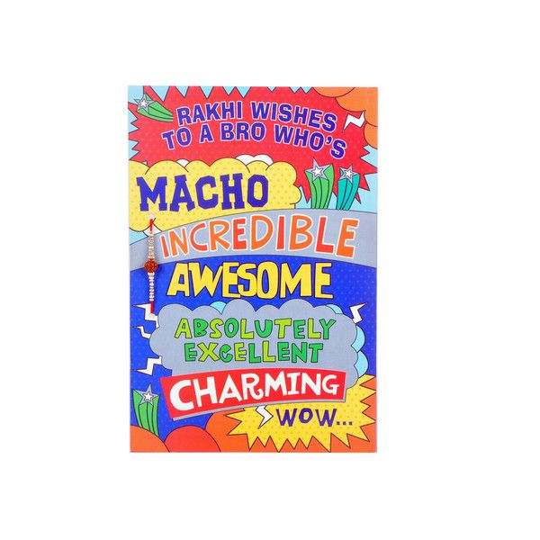 Rakhi Wishes Brother Rs. 70.00   Rakhi wishes to a bro who's macho incredible, awesome, absolutely, excellent, charming, wow. From a sister who's even better!     Rakhi included with card.
