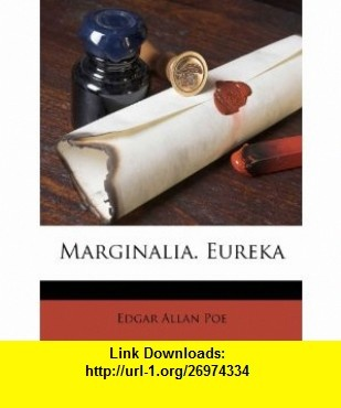 Marginalia. Eureka (9781248785805) Edgar Allan Poe , ISBN-10: 1248785800  , ISBN-13: 978-1248785805 ,  , tutorials , pdf , ebook , torrent , downloads , rapidshare , filesonic , hotfile , megaupload , fileserve