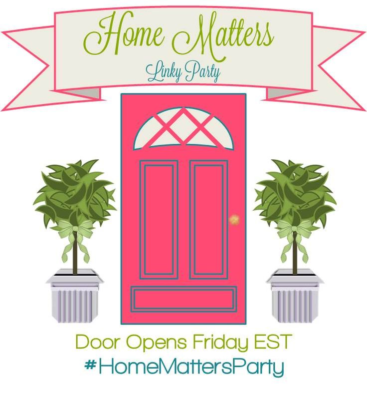 Home Matters Linky Party #21 ... come share YOUR Blog Posts. Tha Door is OPEN! :) #HomeMattersParty #IBAbloggers