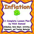 This is a full lesson plan on inflation.  Inflation is a multi-faceted economic indicator that can pose many problems for an economy.