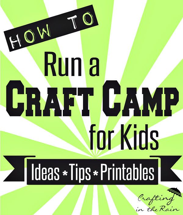 Craft Camp Tips and Printables | Crafting in the Rain