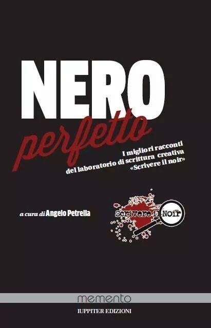 """Venerdì appuntamento Noir a Napoli con la presentazione delle raccolte """"Nero perfetto"""" e """"Rosso perfetto"""" curato da Maurizio Fiume e Angelo Petrella"""