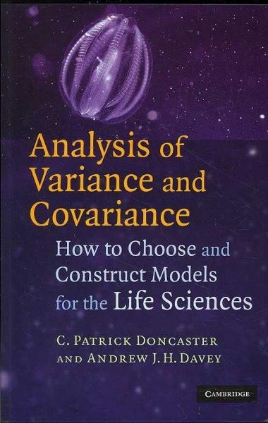 Analysis of Variance and Covariance: How to Choose and Construct Models for the Life Sciences