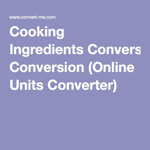 Cooking Ingredients Conversion (Online Units Converter)