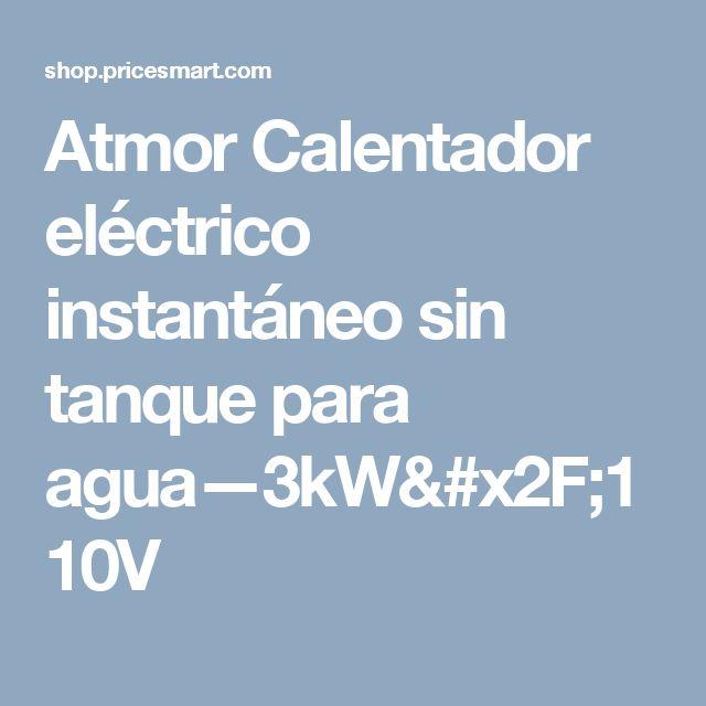 Atmor Calentador eléctrico instantáneo sin tanque para agua—3kW/110V