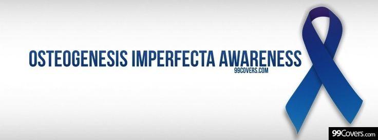 Osteogenesis Imperfecta Awareness Facebook Covers
