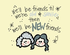 New Old Friends Art Print http://doodlidos.myshopify.com/collections/word-art-prints?page=5