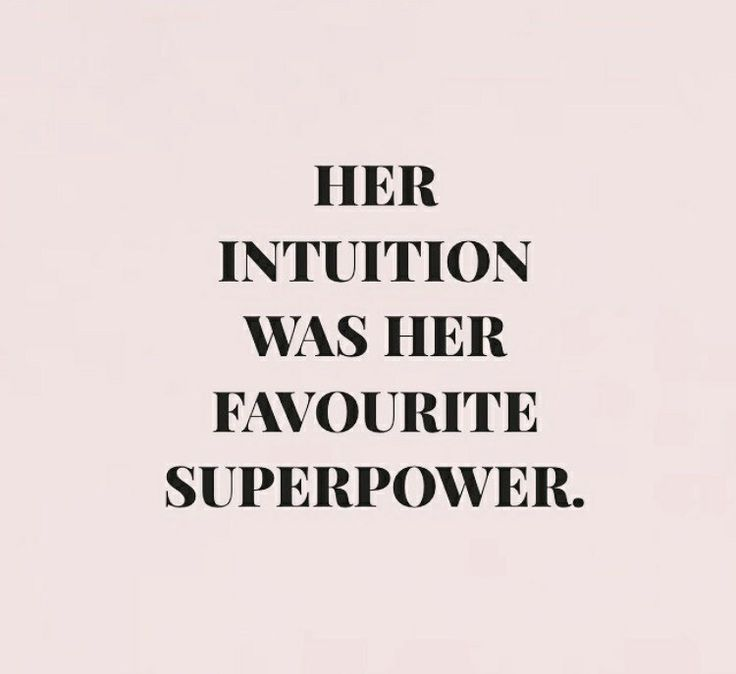 Her Intuition Was Her Favorite Superpower