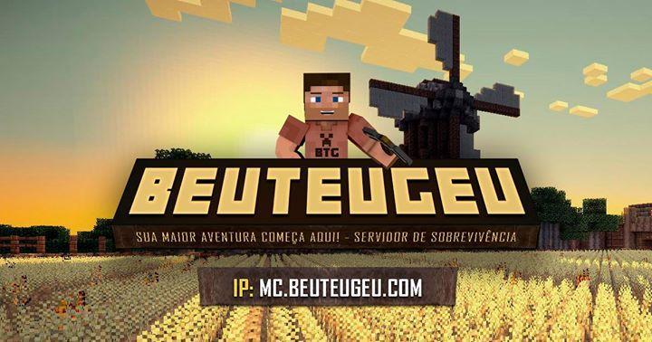 |★|  Beuteugeu Server - Survival. |★|  IP: Mc.beuteugeu.com  E aí, afim de embarcar nessa aventura?!  Entre em uns dos melhores servidores Survival do Brasil!  |#| Eventos diários | Centenas de plugins para deixar seu jogo cada vez mais emocionante! |#| @Casamento @Skin @Trocas @Proteção de Terreno |#| @MCMMO @Clã @Kits Iniciais e muito mais...  |/\| Suporte 24 horas.  |★|  IP: Mc.beuteugeu.com #minecraft #pcgames