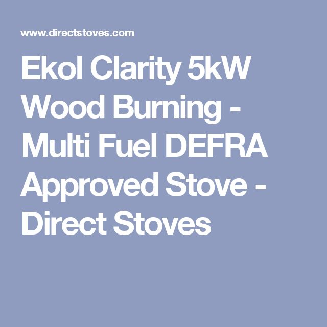 Ekol Clarity 5kW Wood Burning - Multi Fuel DEFRA Approved Stove - Direct Stoves