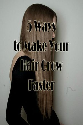 how to make ur hair grow faster and longer