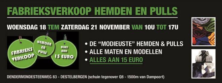 Grote fabrieksverkoop woensdag 18 tem zaterdag 21 november 2015 -- Destelbergen -- 18/11-21/11