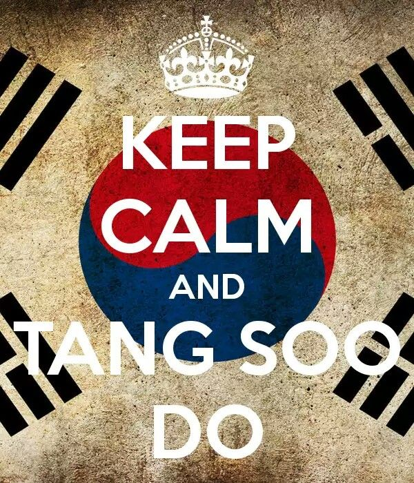 Keep Calm and Tang Soo Do