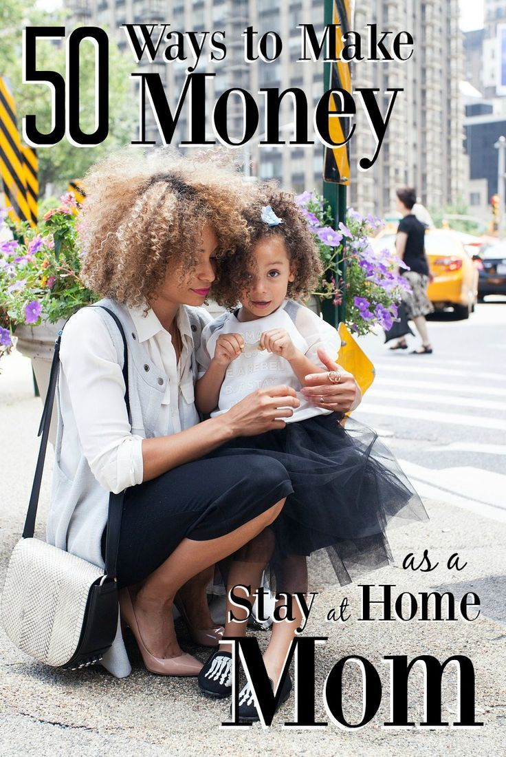 earn money as a stay at home mom 50 ways to make money as a stay at home mom mom stay at 7353