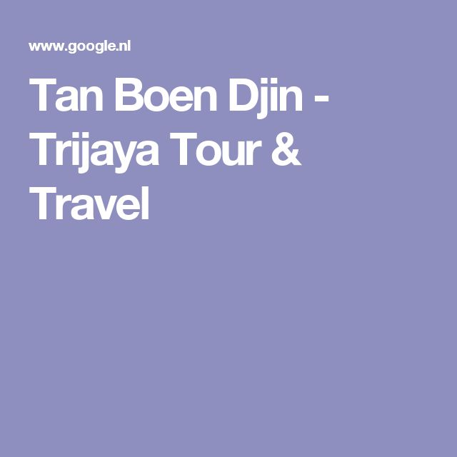 Tan Boen Djin - Trijaya Tour & Travel