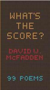 Griffin Poetry Prize 2013 Canadian Shortlist - What's the Score? by David McFadden