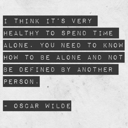 #OscarWilde thinks you should have some #AloneTime :) We suggest the same thing - www.placeboeffect.com/how-to-be-happy-alone