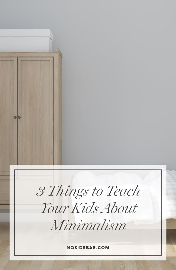 Marvelous Minimalism With Kids: 3 Things To Learn