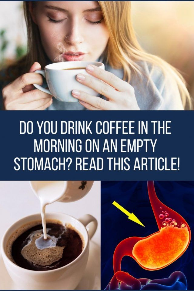Do You Drink Coffee In The Morning On An Empty Stomach Read This Article Healthy Life Healthy Website Health