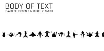 Body of Text by Michael V. Smith and David Ellingsen (BookThug Fall 2008)