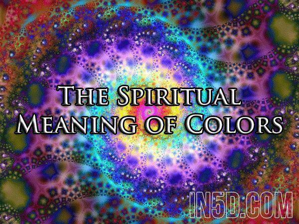 The Spiritual Meaning Of Colors  in5d in 5d in5d.com www.in5d.com http://in5d.com/ body mind soul spirit BodyMindSoulSpirit.com http://bodymindsoulspirit.com/