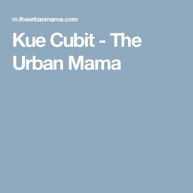 Kue Cubit - The Urban Mama