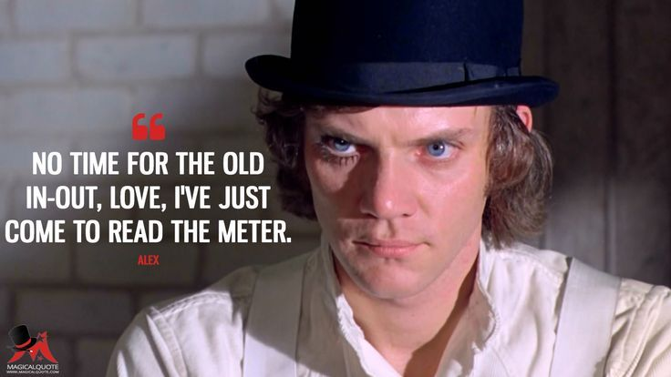 Alex: No time for the old in-out, love, I've just come to read the meter.  More on: https://www.magicalquote.com/movie/a-clockwork-orange/ #Alex #AClockworkOrange #AClockworkOrangeQuotes #moviequotes