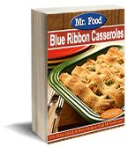 Mr. Food Blue Ribbon Casseroles:  23 Easy Casserole Recipes