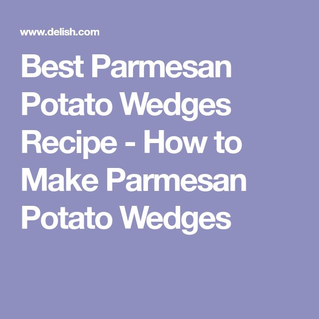 Best Parmesan Potato Wedges Recipe - How to Make Parmesan Potato Wedges