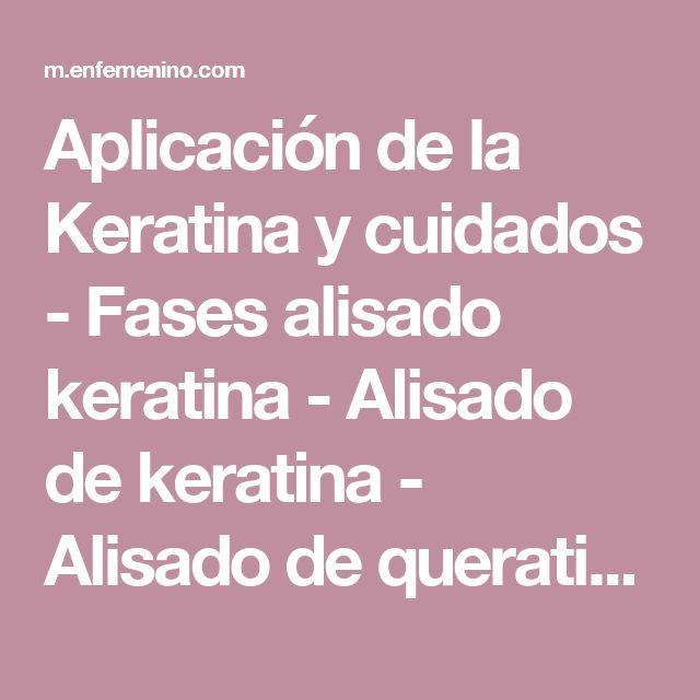 Aplicación de la Keratina y cuidados - Fases alisado keratina - Alisado de keratina - Alisado de queratina - Alisado pelo keratina