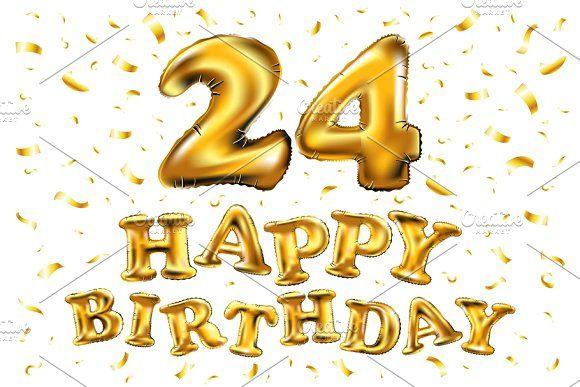 Happy Birthday 24 Gold Balloon By Rommeo79 On Creativemarket
