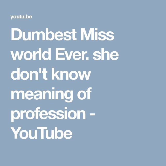 Dumbest Miss world Ever. she don't know meaning of profession - YouTube