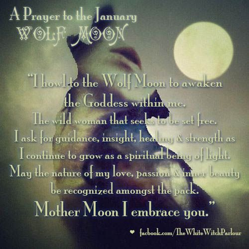 full, wolf, moon, january, 5th, old, prayer, chant, wild woman, divine feminine, wich, spiritual #whitewitchparlour facebook.com/thewhitewitchparlour