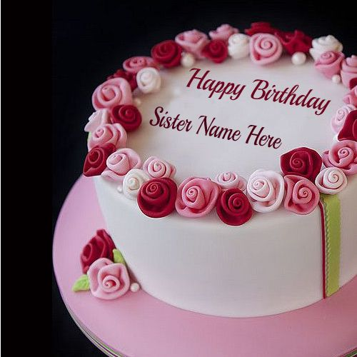 Write Name On Rose Birthady Cake For Sister. Free Create Happy Birthady Cake With Sister Name. Online Create Happy Birthday Cake For Sister.Free Print Name On H