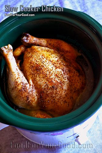 Slow Cooker Chicken  | FoodForYourGood.com