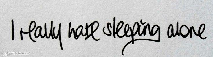 I Really Hate Sleeping Alone