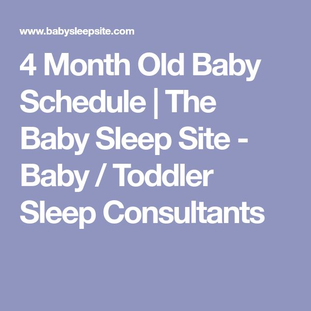4 Month Old Baby Schedule   The Baby Sleep Site - Baby / Toddler Sleep Consultants