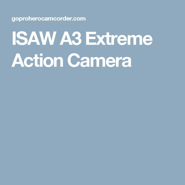 ISAW A3 Extreme Action Camera