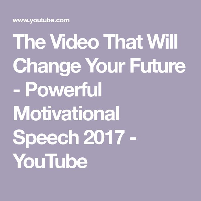 The Video That Will Change Your Future - Powerful Motivational Speech 2017 - YouTube