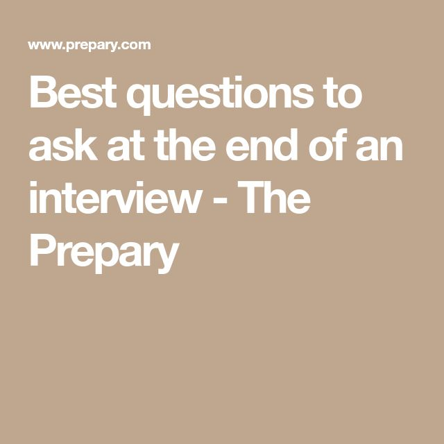 Best questions to ask at the end of an interview - The Prepary