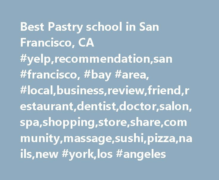 Best Pastry school in San Francisco, CA #yelp,recommendation,san #francisco, #bay #area, #local,business,review,friend,restaurant,dentist,doctor,salon,spa,shopping,store,share,community,massage,sushi,pizza,nails,new #york,los #angeles http://lesotho.remmont.com/best-pastry-school-in-san-francisco-ca-yelprecommendationsan-francisco-bay-area-localbusinessreviewfriendrestaurantdentistdoctorsalonspashoppingstoresharecommunitymassagesushi/  # Best pastry school in San Francisco, CA Best Match…