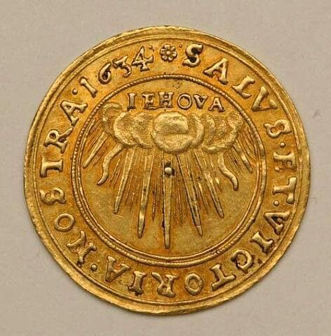 Coin 1634....The name of Jehovah is visible. The name was a household word used in Bible readings,hymns,opera music,embroidered onto bookmarks,carved into Church doorways and painted above paintings,even on the crown of an angel in the Vatican.  Jehovah,s name was in the Bible over 7,000 times,His name was removed and replaced with GOD and LORD.  Revelation 22:18,19 Jehovah forbade taking away one word of His Holy Word.